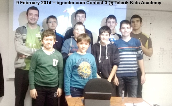 9 February 2014 = bgcoder.com Contest 3 @ Telerik Kids Academy